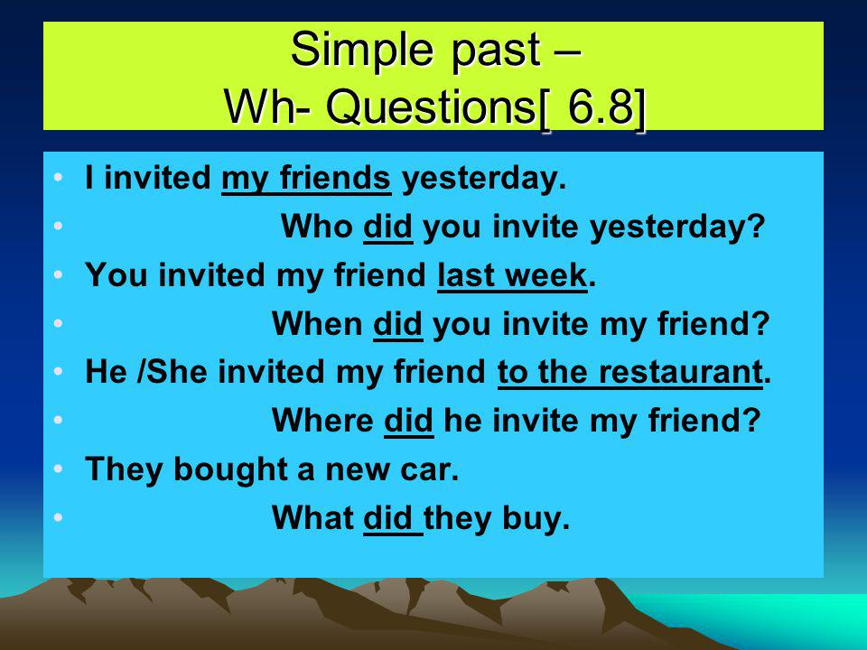 Simple past – Wh- Questions[ 6.8]